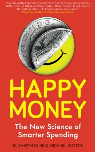 Happy Money: The New Science Of Smarter Spending book cover
